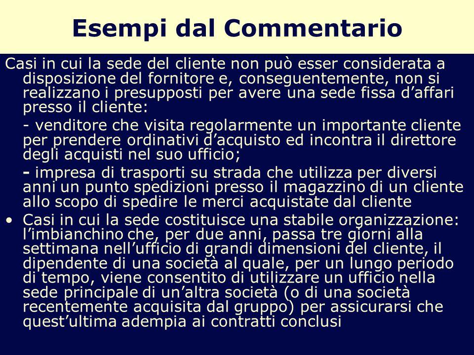Esempi dal Commentario Casi in cui la sede del cliente non può esser considerata a disposizione del fornitore e, conseguentemente, non si realizzano i