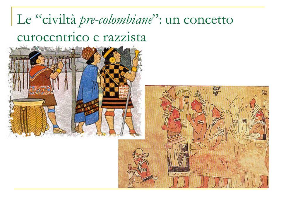 Le civiltà pre-colombiane: un concetto eurocentrico e razzista