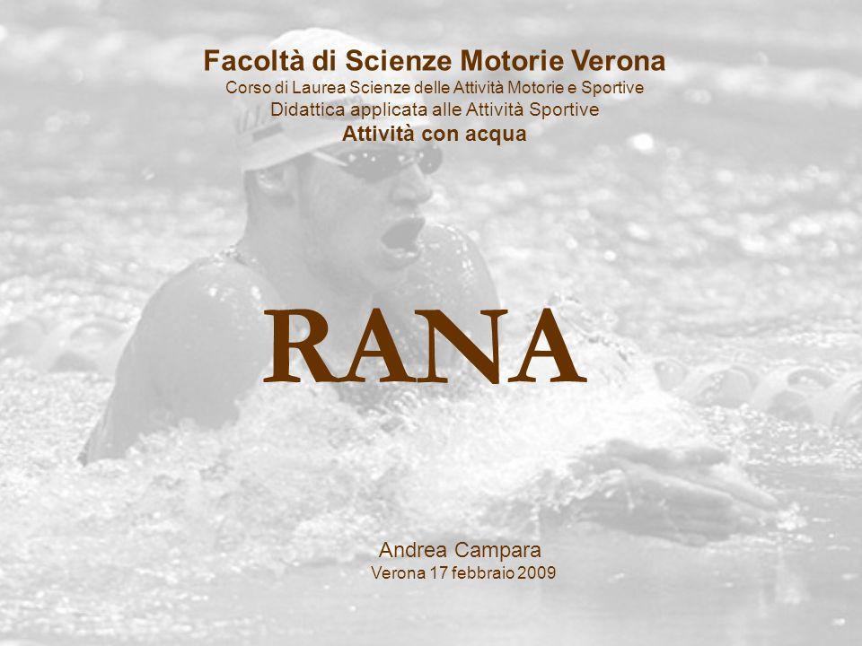 RANA Andrea Campara Verona 17 febbraio 2009 Facoltà di Scienze Motorie Verona Corso di Laurea Scienze delle Attività Motorie e Sportive Didattica appl