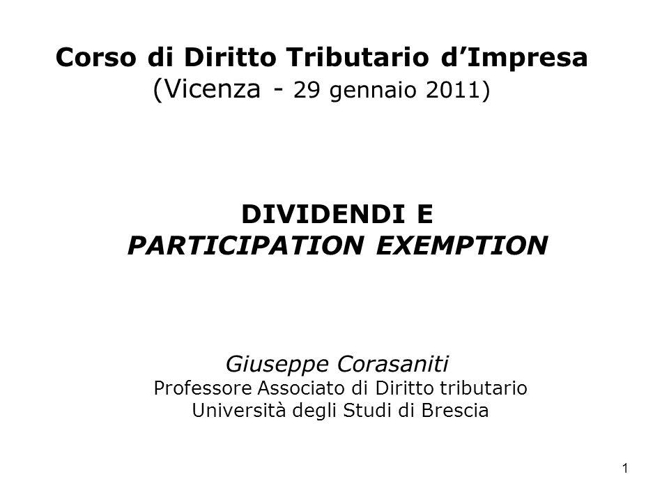 1 Corso di Diritto Tributario dImpresa (Vicenza - 29 gennaio 2011) DIVIDENDI E PARTICIPATION EXEMPTION Giuseppe Corasaniti Professore Associato di Dir