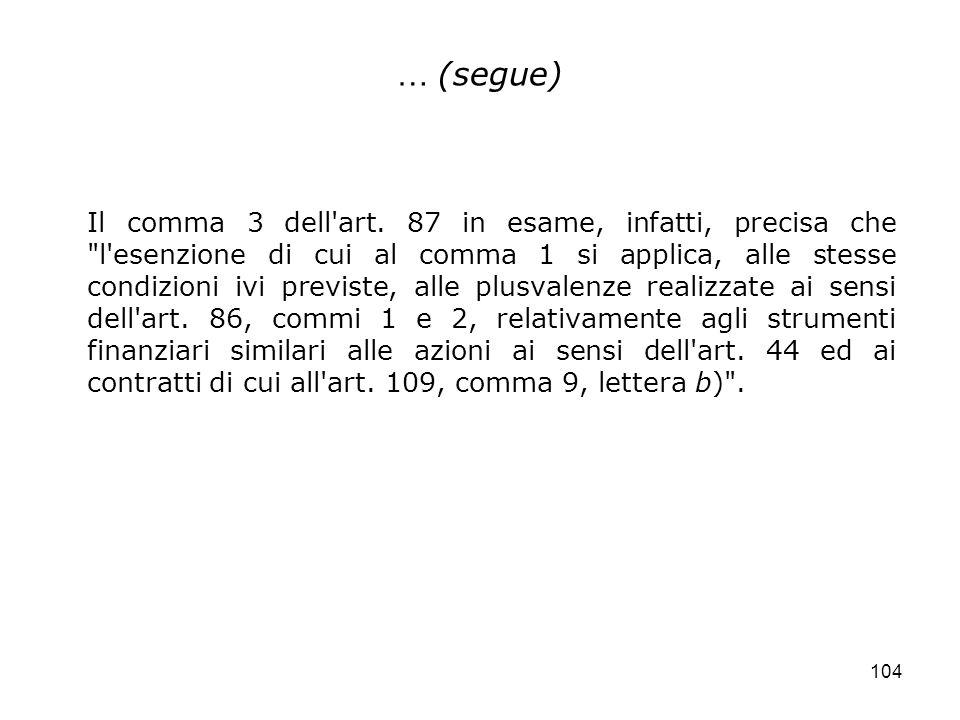 104 … (segue) Il comma 3 dell'art. 87 in esame, infatti, precisa che
