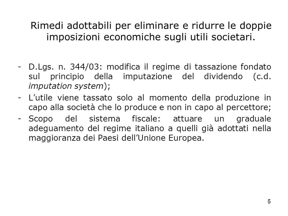 5 Rimedi adottabili per eliminare e ridurre le doppie imposizioni economiche sugli utili societari. -D.Lgs. n. 344/03: modifica il regime di tassazion