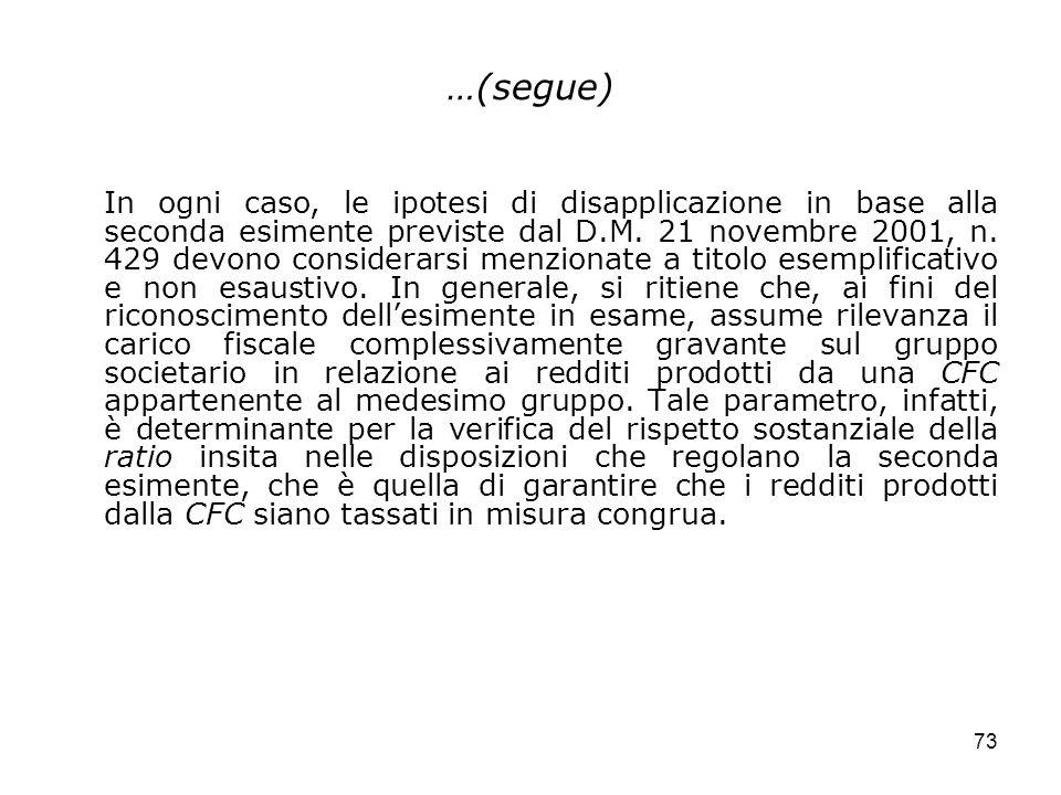 73 …(segue) In ogni caso, le ipotesi di disapplicazione in base alla seconda esimente previste dal D.M. 21 novembre 2001, n. 429 devono considerarsi m