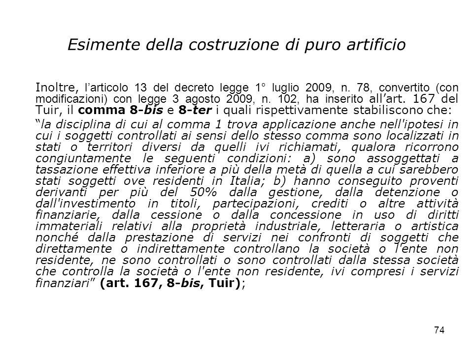 74 Esimente della costruzione di puro artificio Inoltre, larticolo 13 del decreto legge 1° luglio 2009, n. 78, convertito (con modificazioni) con legg