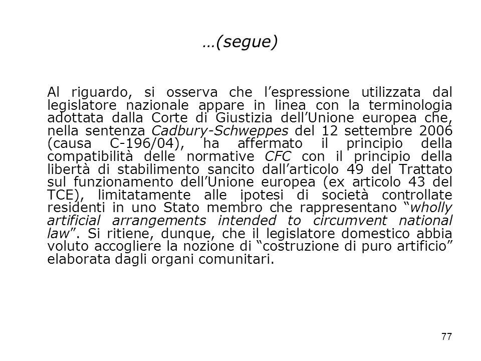 77 …(segue) Al riguardo, si osserva che lespressione utilizzata dal legislatore nazionale appare in linea con la terminologia adottata dalla Corte di