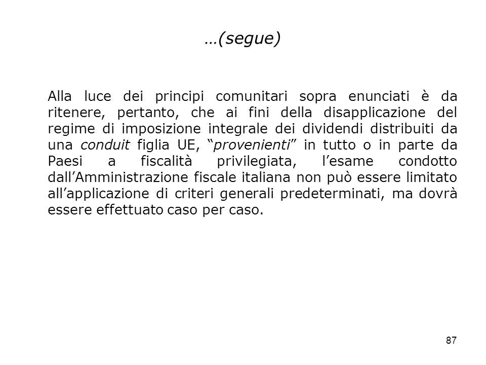 87 …(segue) Alla luce dei principi comunitari sopra enunciati è da ritenere, pertanto, che ai fini della disapplicazione del regime di imposizione int