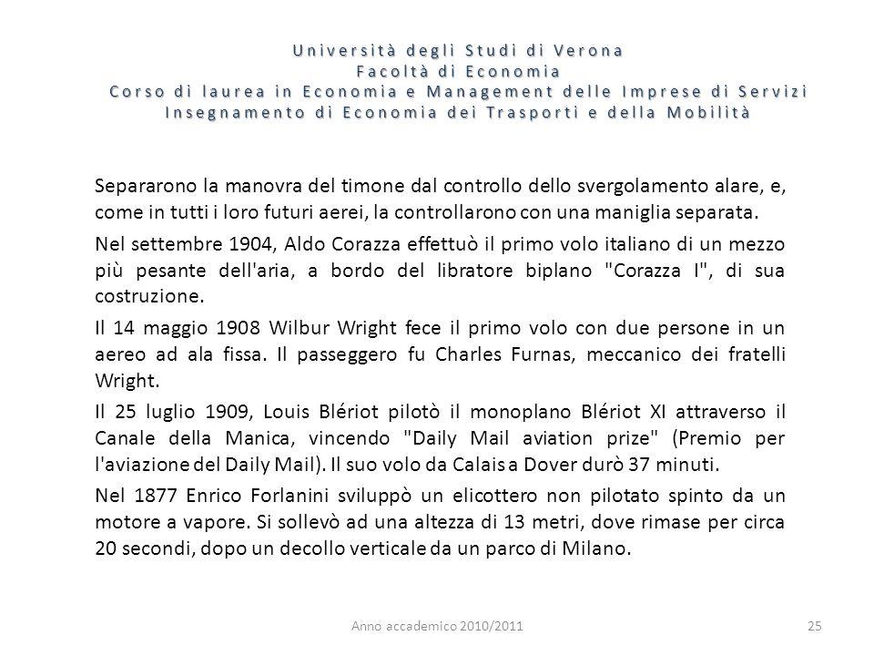 26 Università degli Studi di Verona Facoltà di Economia Corso di laurea in Economia e Management delle Imprese di Servizi Insegnamento di Economia dei Trasporti e della Mobilità Anno accademico 2010/2011 Il primo idrovolante motorizzato fu inventato nel marzo del 1910 dall ingegnere francese Henri Fabre.