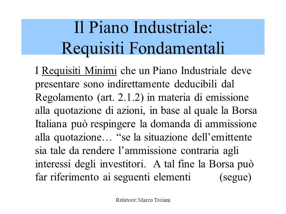 Relatore: Marco Troiani In particolare, la strutturazione del Piano Industriale dovrebbe permettere: 1.Focus sulla creazione di Valore in una visione