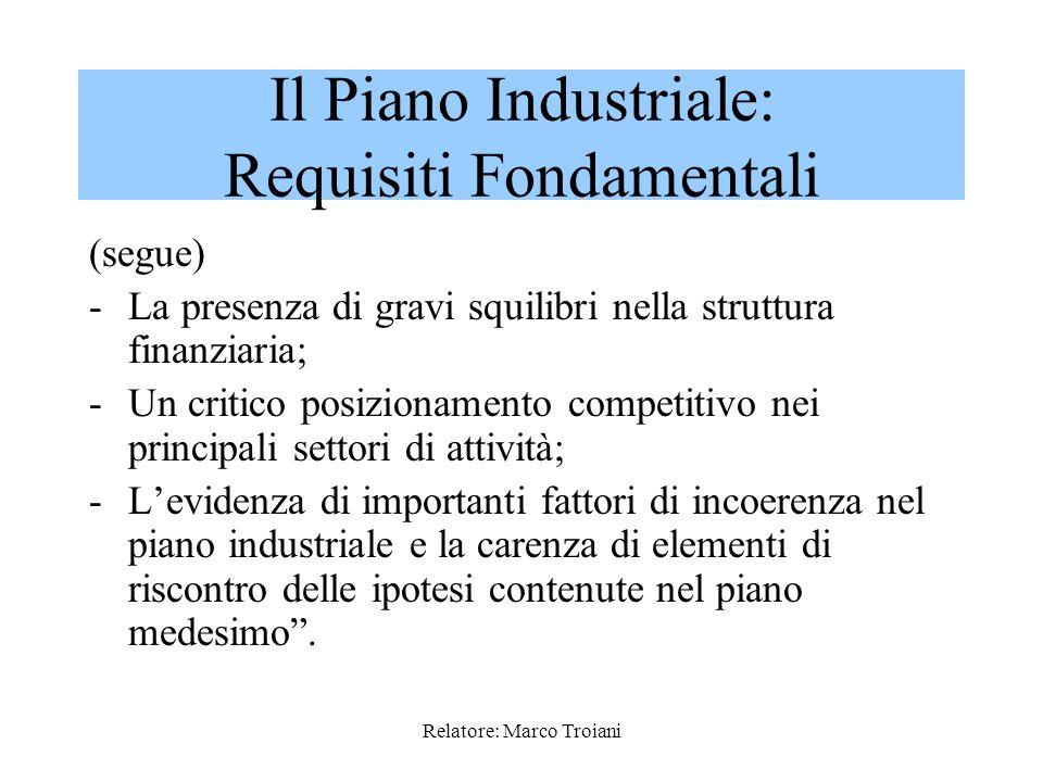 Relatore: Marco Troiani I Requisiti Minimi che un Piano Industriale deve presentare sono indirettamente deducibili dal Regolamento (art. 2.1.2) in mat