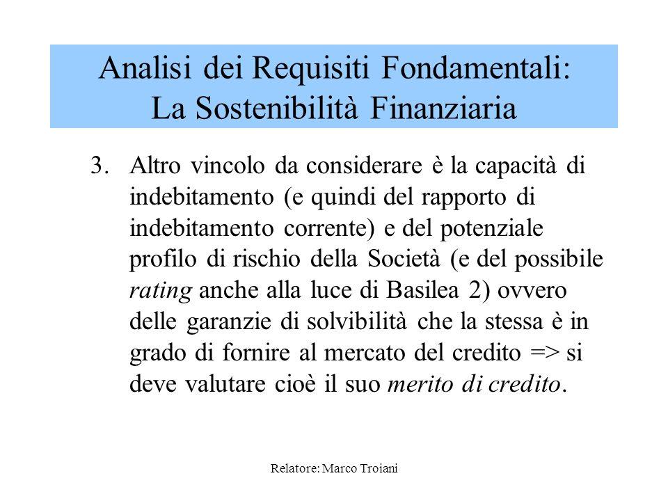 Relatore: Marco Troiani 2.Il cash in-flows da capitale di debito e/o di rischio (e quindi eventuali proventi dellIPO) DOVREBBE essere utilizzato per f