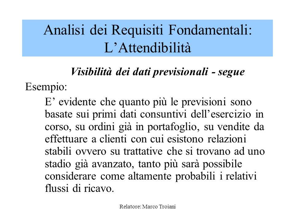 Relatore: Marco Troiani Visibilità dei dati previsionali Il concetto si riferisce alla possibilità di intravedere il formarsi dei dati preventivati (p