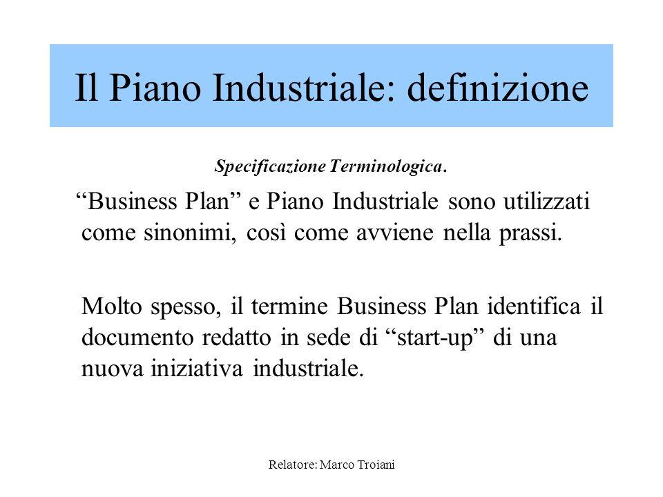 Relatore: Marco Troiani AGENDA Il Piano Industriale: definizione e caratteristiche Requisiti del Piano Industriale Analisi dei requisiti