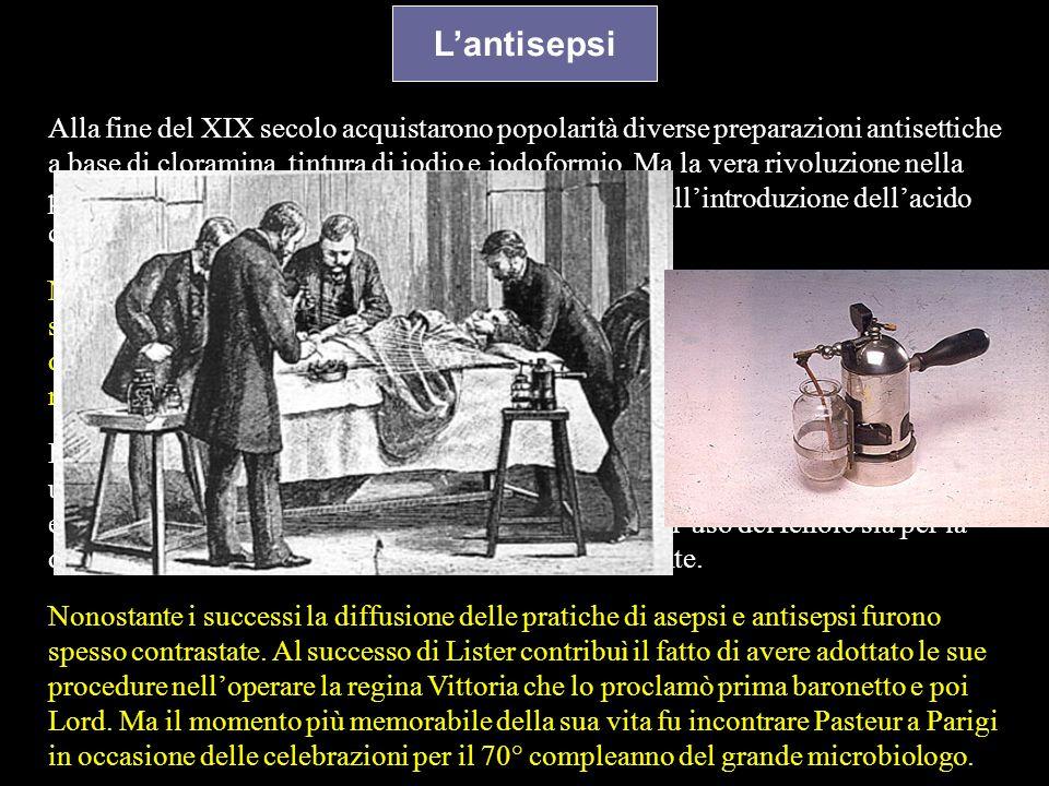 Lantisepsi Alla fine del XIX secolo acquistarono popolarità diverse preparazioni antisettiche a base di cloramina, tintura di iodio e iodoformio. Ma l