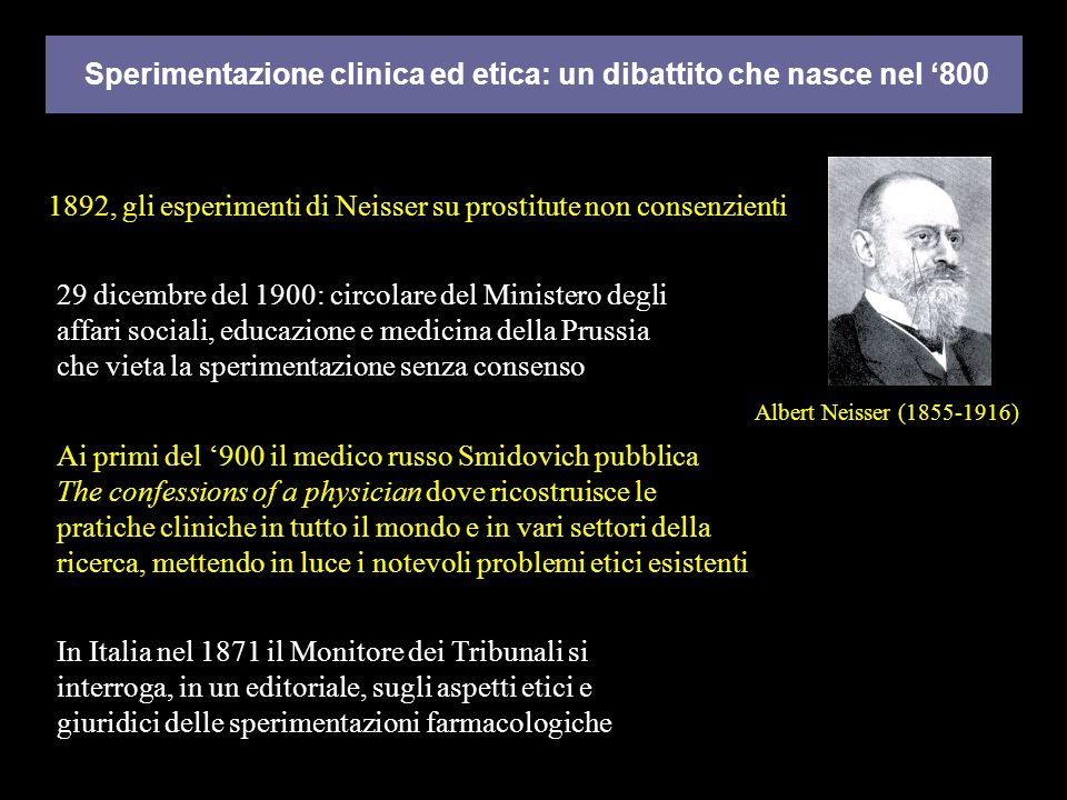 Albert Neisser (1855-1916) Sperimentazione clinica ed etica: un dibattito che nasce nel 800 1892, gli esperimenti di Neisser su prostitute non consenz