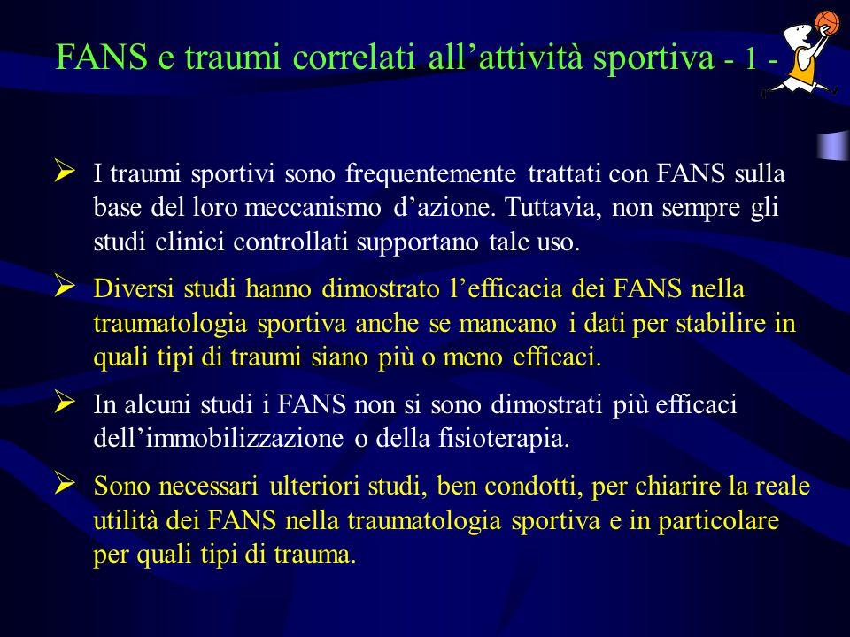 FANS e traumi correlati allattività sportiva - 1 - I traumi sportivi sono frequentemente trattati con FANS sulla base del loro meccanismo dazione. Tut
