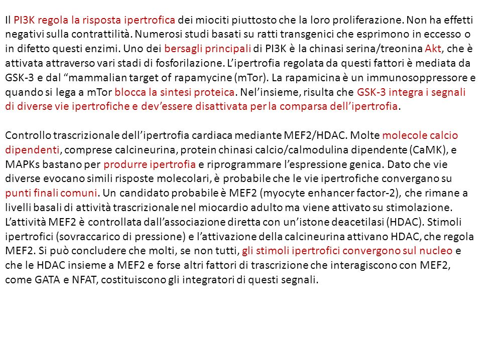 Il PI3K regola la risposta ipertrofica dei miociti piuttosto che la loro proliferazione. Non ha effetti negativi sulla contrattilità. Numerosi studi b