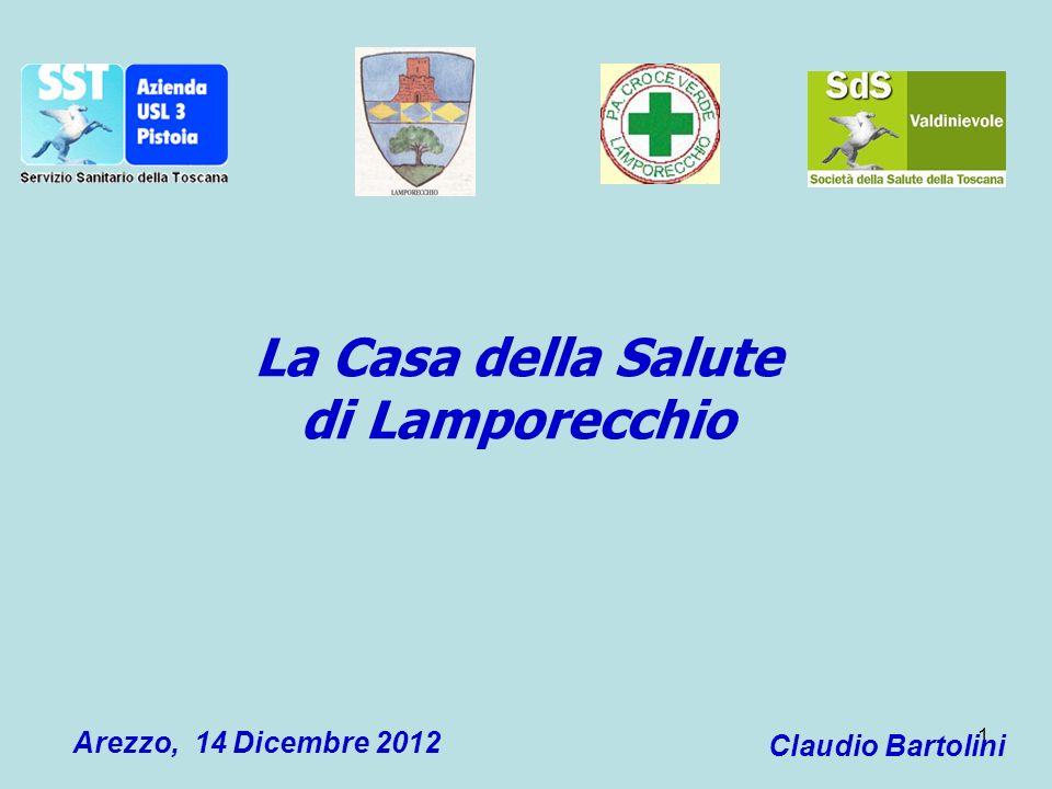 1 La Casa della Salute di Lamporecchio Arezzo, 14 Dicembre 2012 Claudio Bartolini