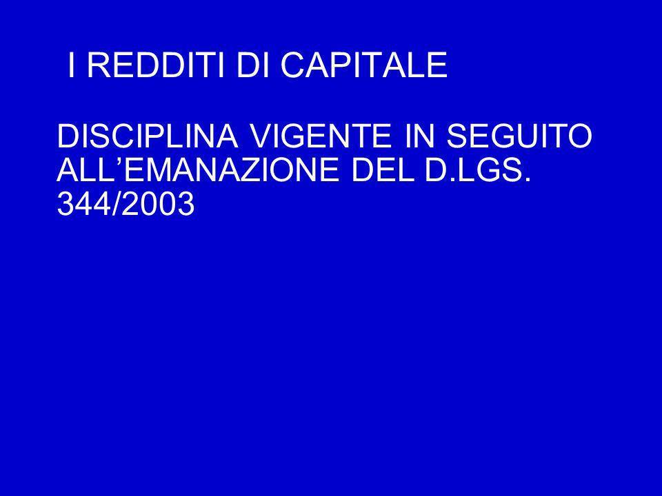 I REDDITI DI CAPITALE DISCIPLINA VIGENTE IN SEGUITO ALLEMANAZIONE DEL D.LGS. 344/2003
