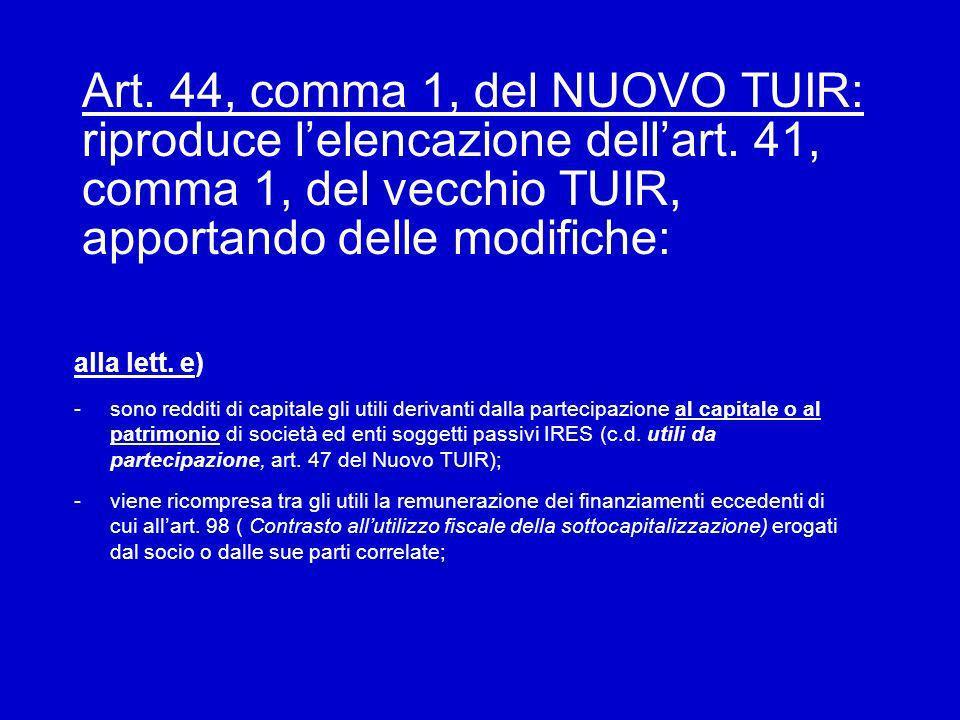 Art. 44, comma 1, del NUOVO TUIR: riproduce lelencazione dellart.