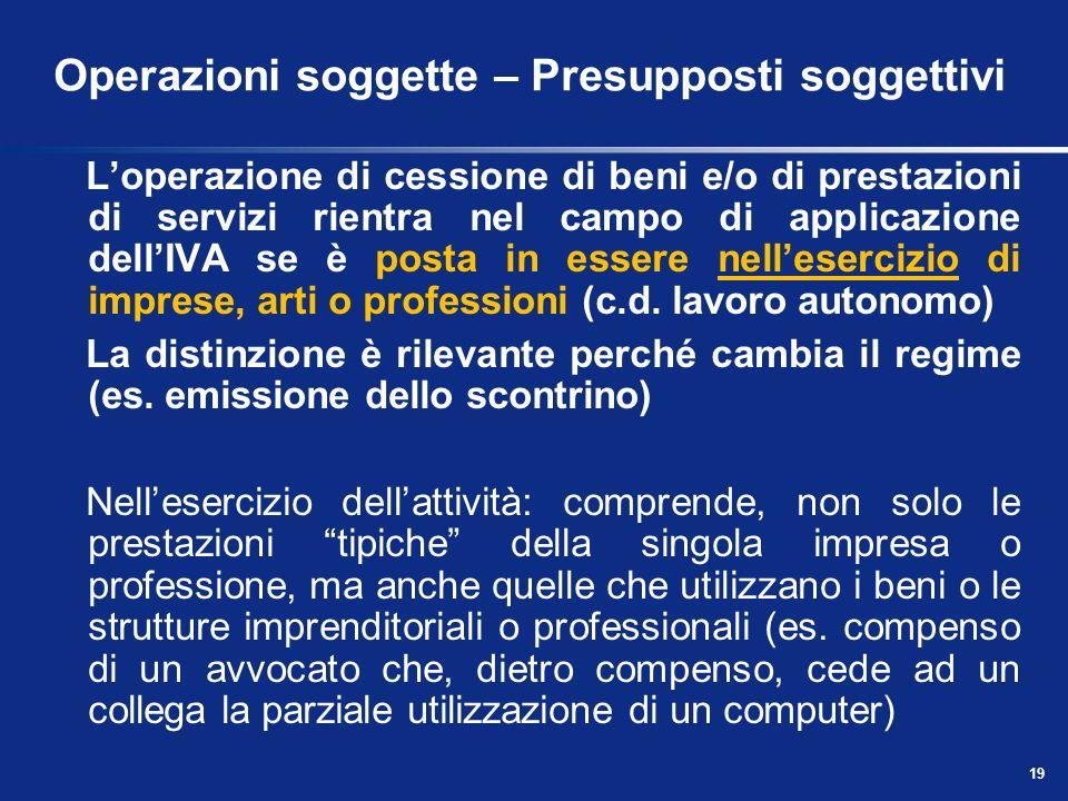 18 Operazioni soggette – Presupposti oggettivi Non sono considerate prestazioni di servizi, a titolo esemplificativo: i conferimenti in società ed i p