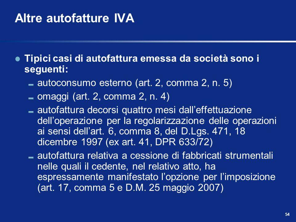 53 Fatturazione Quando una cessione di beni o una prestazione di servizi viene effettuata in Italia (secondo le regole di territorialità di cui agli a