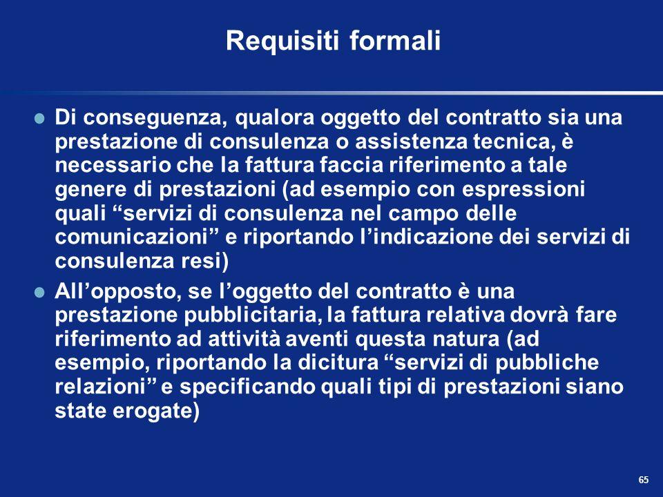 64 Requisiti formali La descrizione della prestazione oggetto della fattura, inoltre, deve essere coerente con quanto le parti della transazione hanno