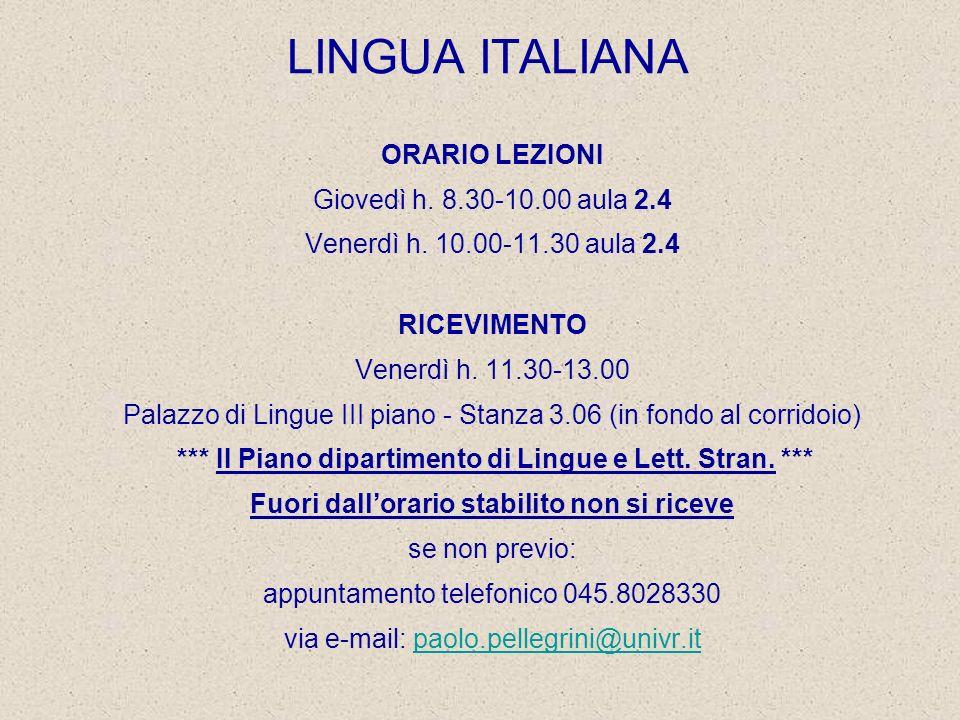LINGUA ITALIANA ORARIO LEZIONI Giovedì h. 8.30-10.00 aula 2.4 Venerdì h.