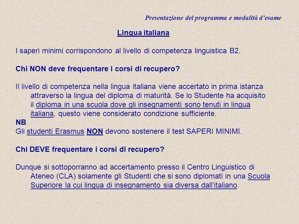 Presentazione del programma e modalità desame Lingua italiana I saperi minimi corrispondono al livello di competenza linguistica B2.