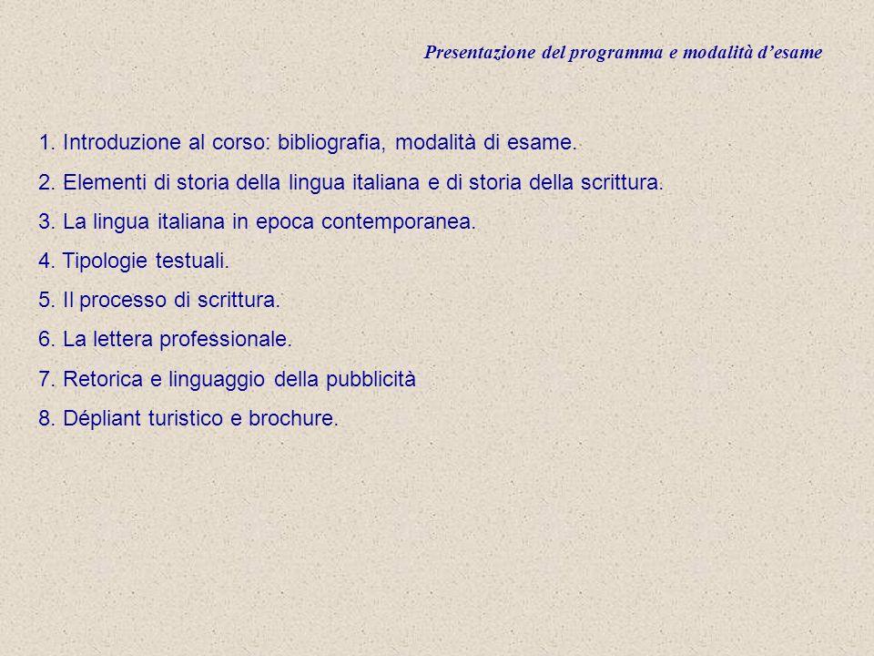 Presentazione del programma e modalità desame 9.Riassunto, relazione e verbale.