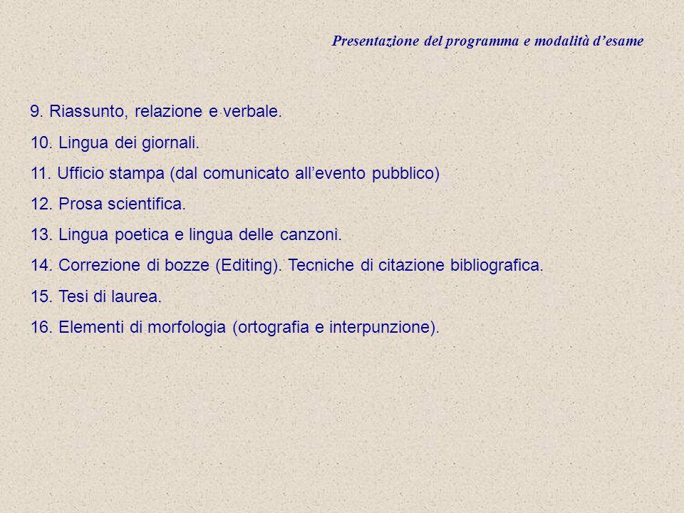 Presentazione del programma e modalità desame 9. Riassunto, relazione e verbale.