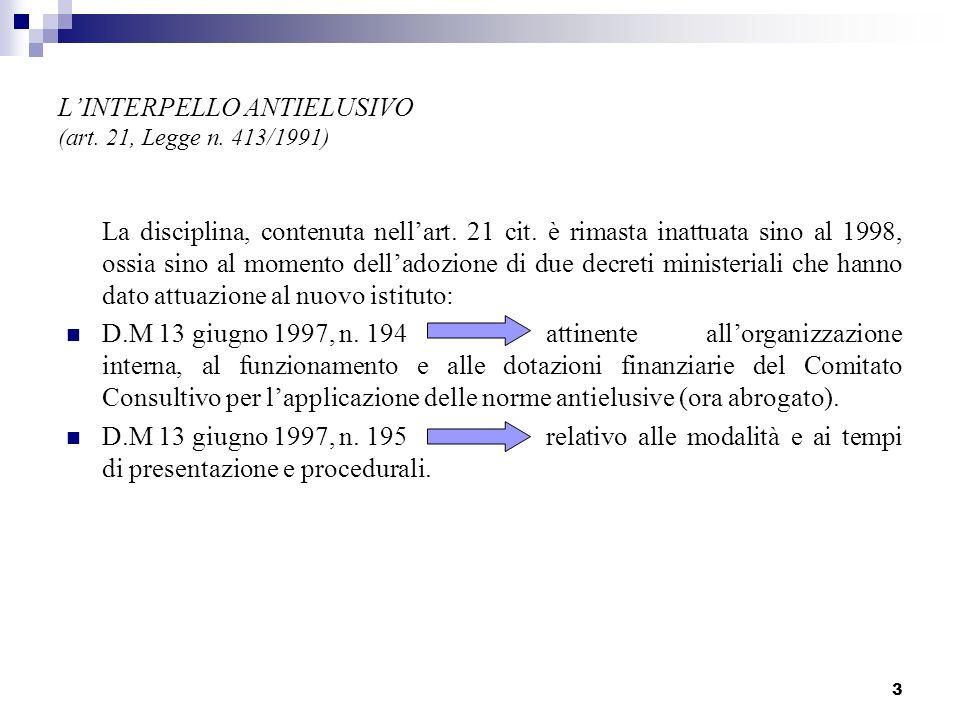 3 LINTERPELLO ANTIELUSIVO (art.21, Legge n. 413/1991) La disciplina, contenuta nellart.