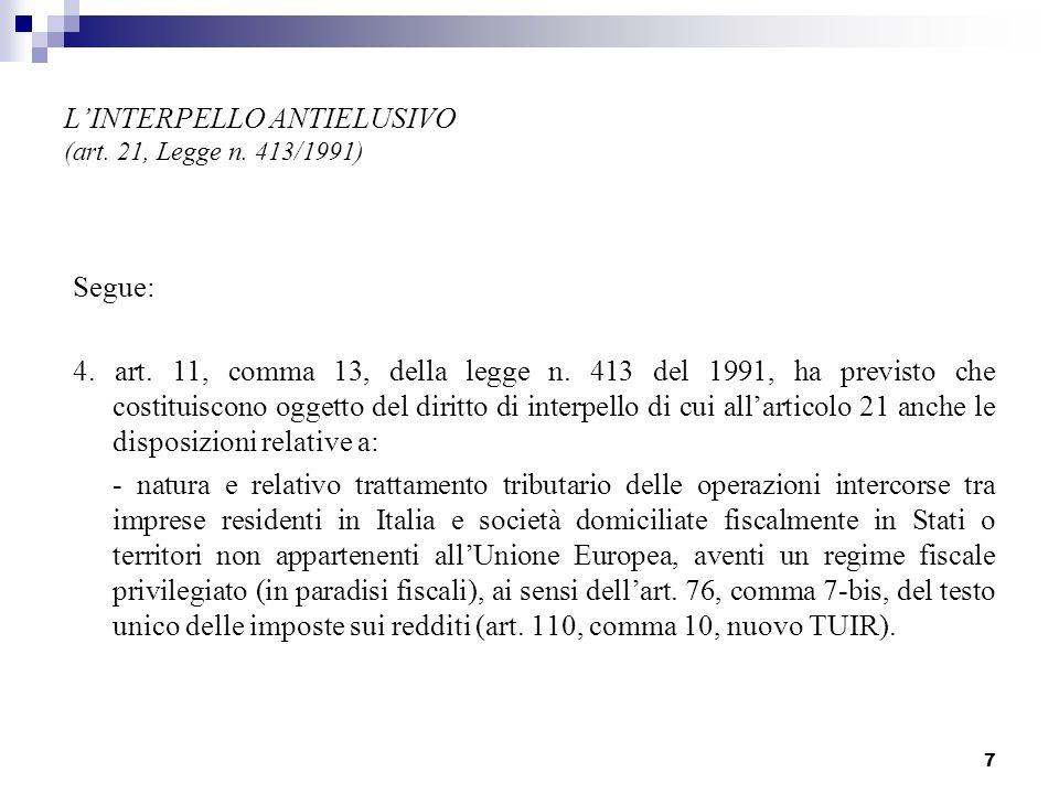 7 LINTERPELLO ANTIELUSIVO (art.21, Legge n. 413/1991) Segue: 4.