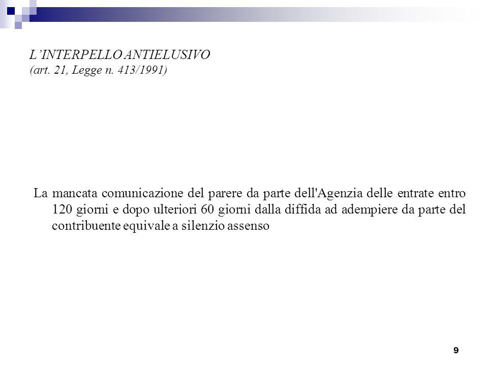 9 LINTERPELLO ANTIELUSIVO (art.21, Legge n.