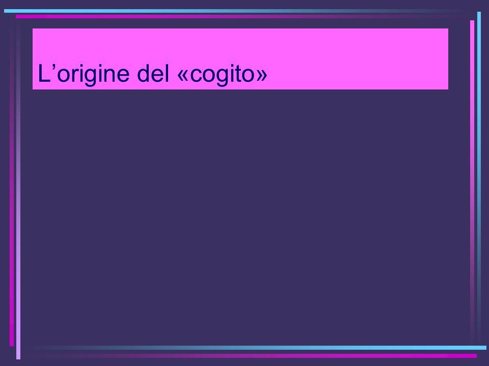 Lorigine del «cogito»