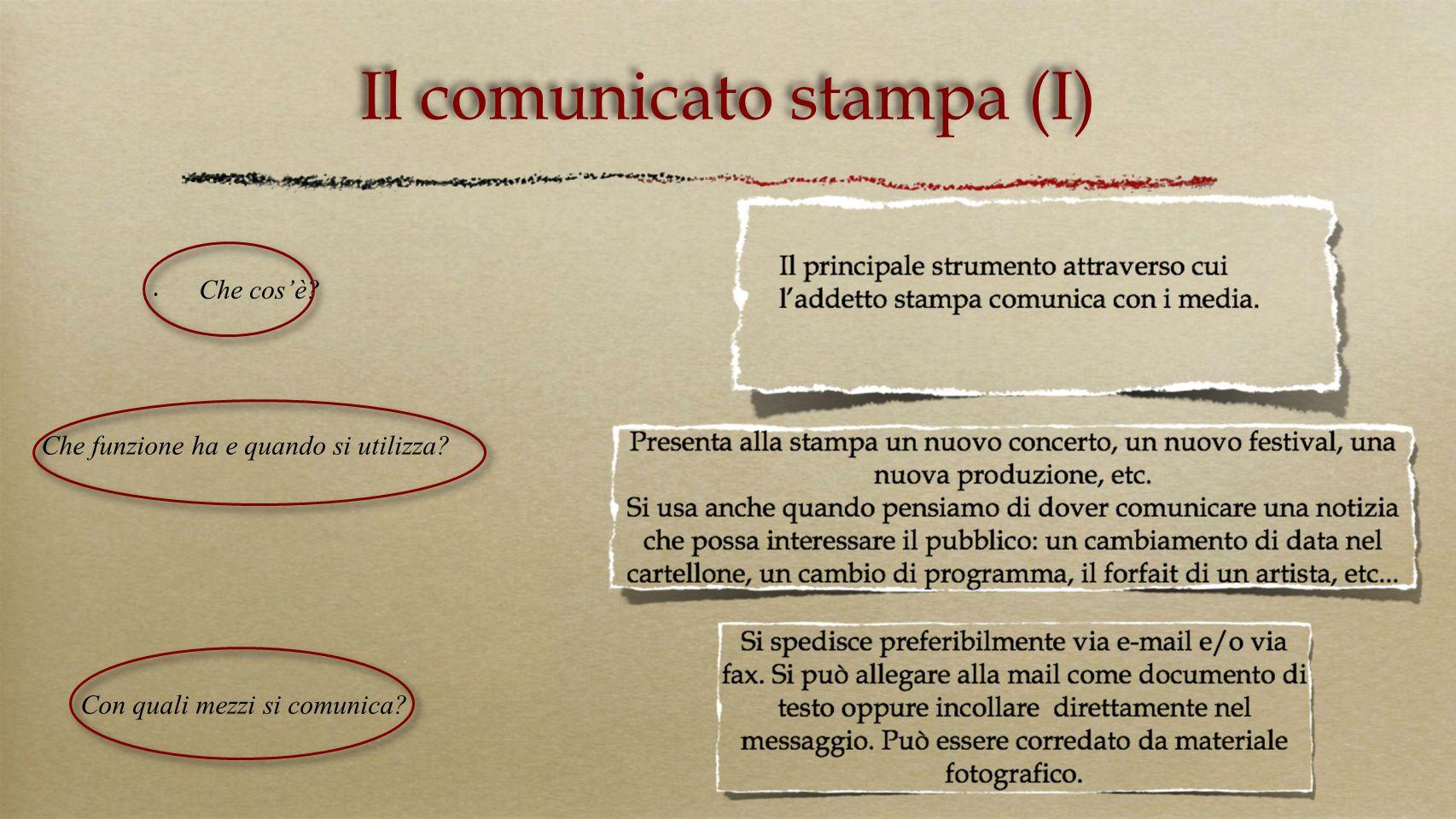 Il comunicato stampa (I) Che cosè? Che funzione ha e quando si utilizza? Con quali mezzi si comunica?