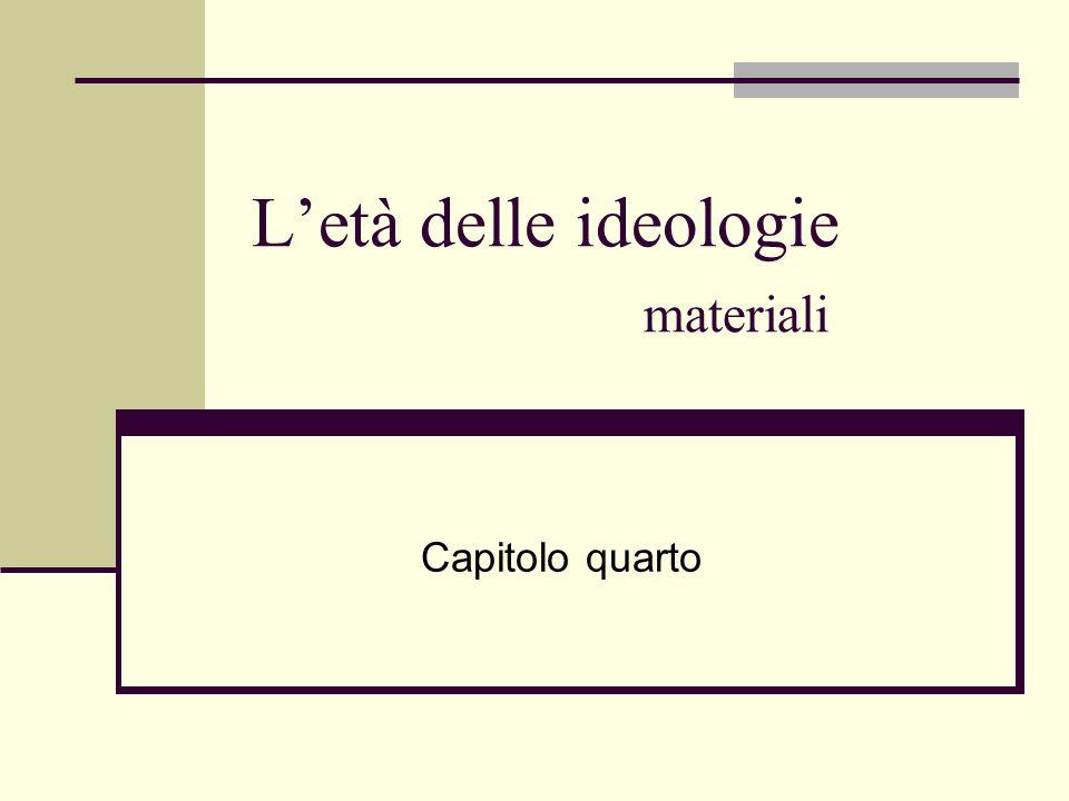Letà delle ideologie materiali Capitolo quarto