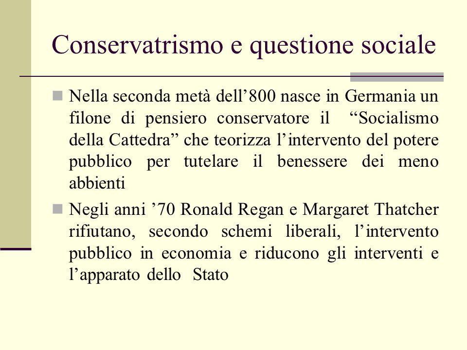 Conservatrismo e questione sociale Nella seconda metà dell800 nasce in Germania un filone di pensiero conservatore il Socialismo della Cattedra che te