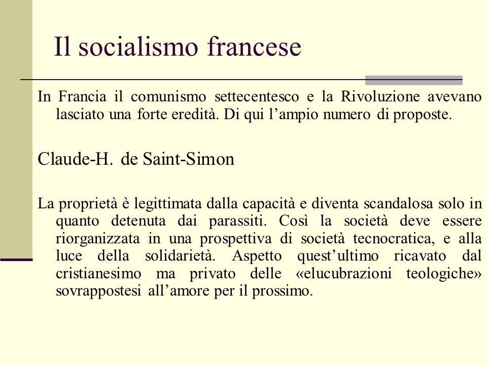 Il socialismo francese In Francia il comunismo settecentesco e la Rivoluzione avevano lasciato una forte eredità. Di qui lampio numero di proposte. Cl