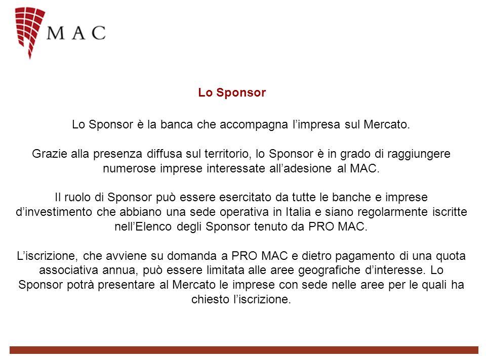 Lo Sponsor è la banca che accompagna limpresa sul Mercato.