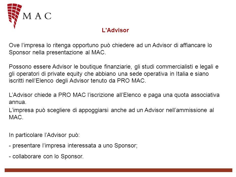 L Advisor Ove limpresa lo ritenga opportuno può chiedere ad un Advisor di affiancare lo Sponsor nella presentazione al MAC.