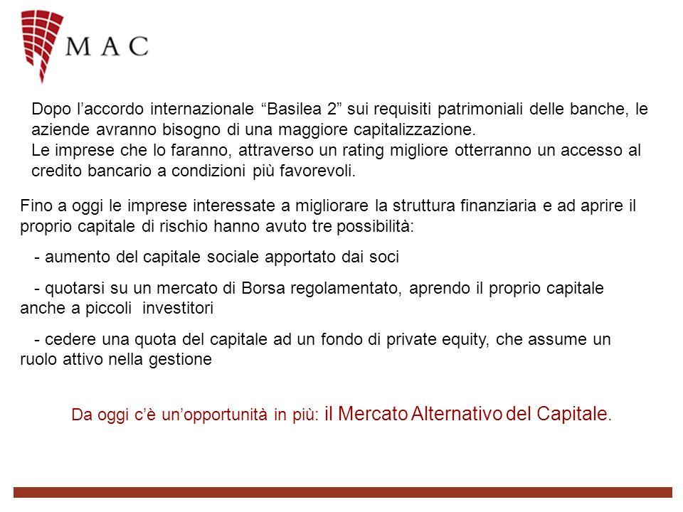 Dopo laccordo internazionale Basilea 2 sui requisiti patrimoniali delle banche, le aziende avranno bisogno di una maggiore capitalizzazione.