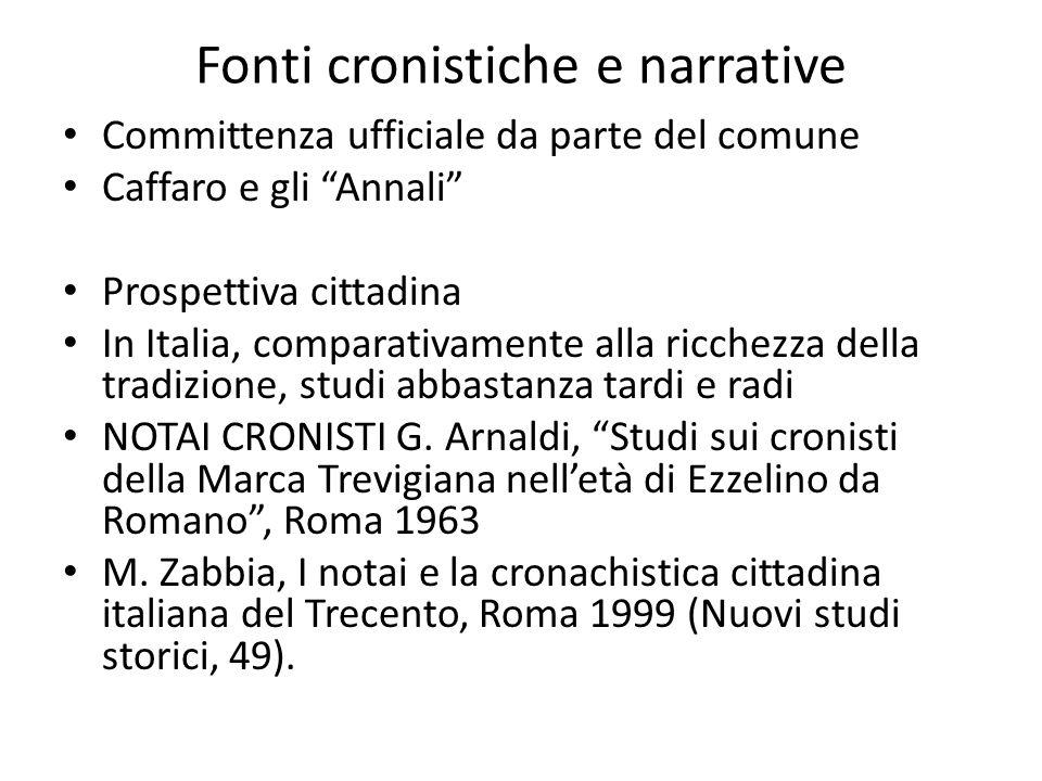 Fonti cronistiche e narrative Committenza ufficiale da parte del comune Caffaro e gli Annali Prospettiva cittadina In Italia, comparativamente alla ri