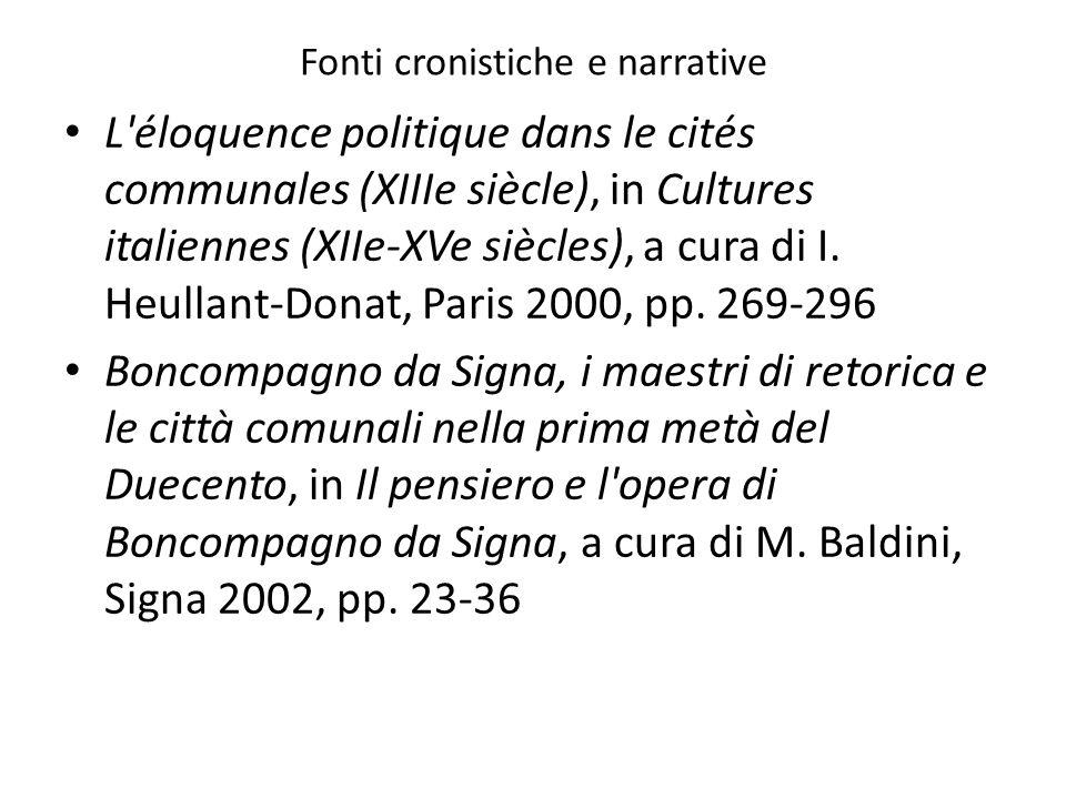 Fonti cronistiche e narrative L'éloquence politique dans le cités communales (XIIIe siècle), in Cultures italiennes (XIIe-XVe siècles), a cura di I. H