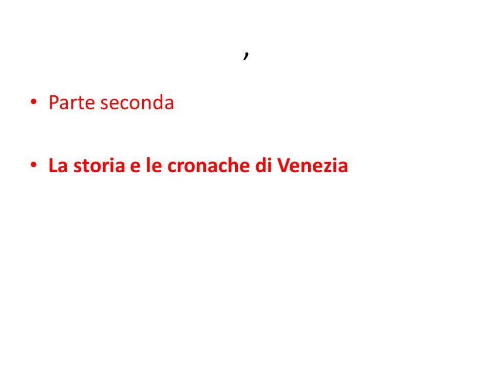 , Parte seconda La storia e le cronache di Venezia