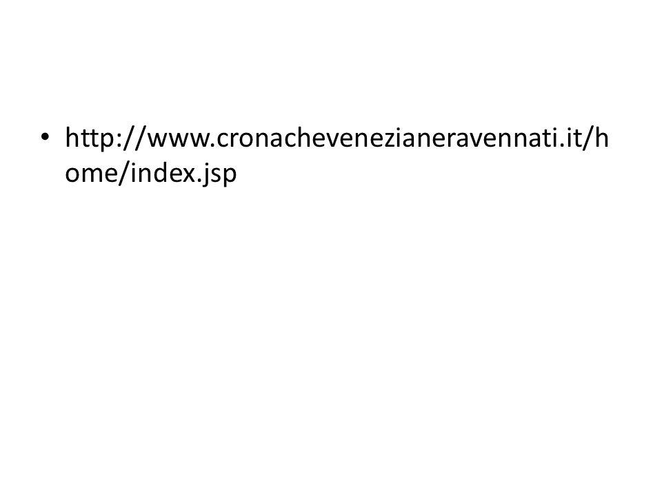 http://www.cronachevenezianeravennati.it/h ome/index.jsp