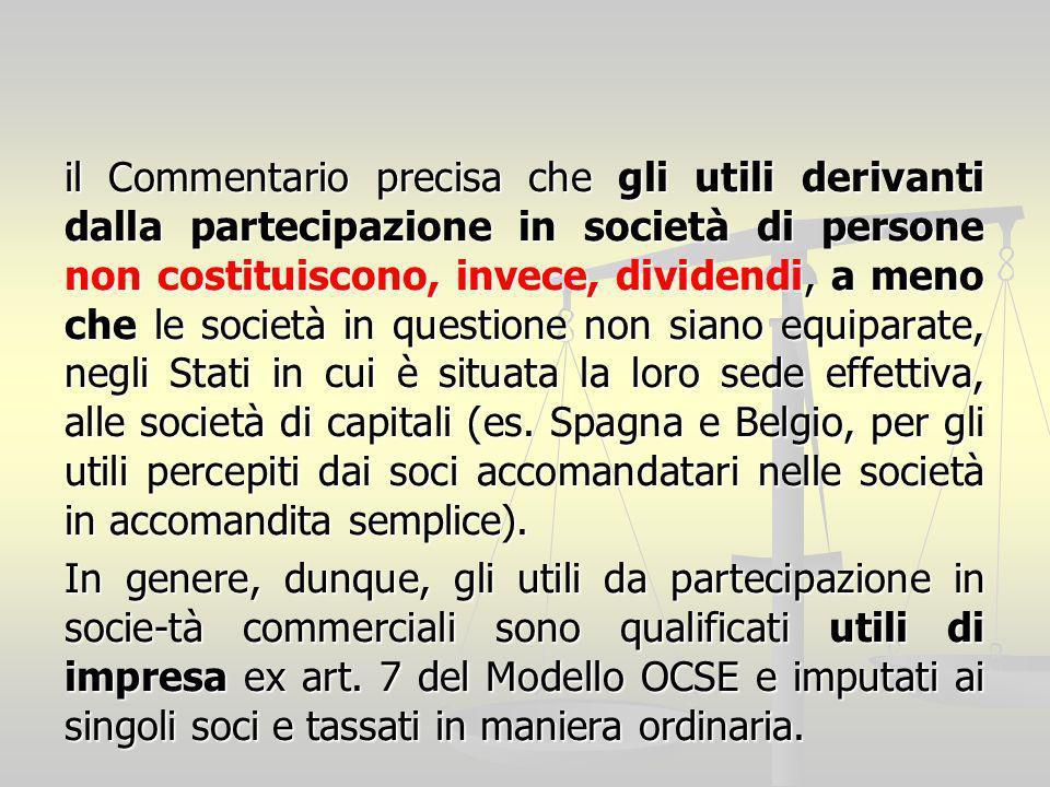 il Commentario precisa che gli utili derivanti dalla partecipazione in società di persone non costituiscono, invece, dividendi, a meno che le società