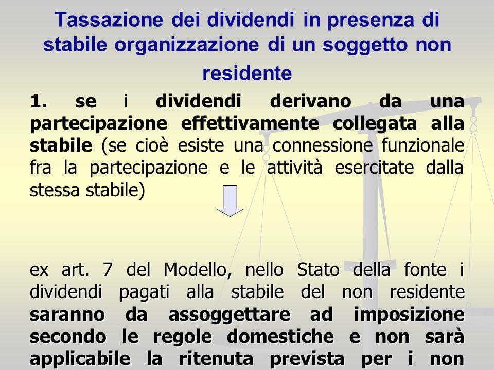 Tassazione dei dividendi in presenza di stabile organizzazione di un soggetto non residente 1. se i dividendi derivano da una partecipazione effettiva