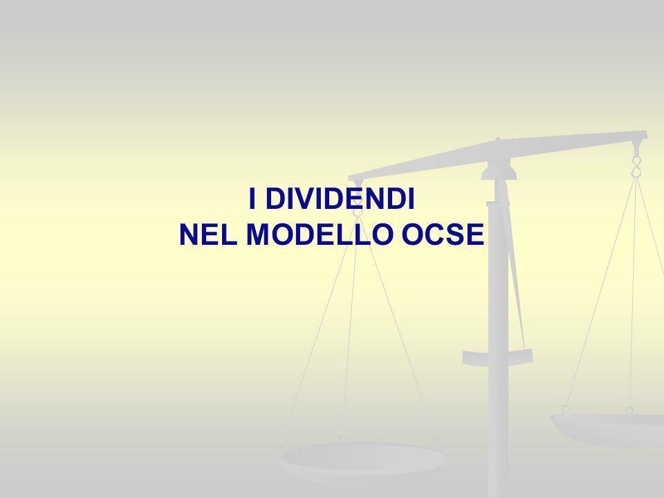 Articolo 10 del Modello OCSE Larticolo 10 del Modello OCSE, al paragrafo 3, definisce i dividendi come gli utili distribuiti su azioni.