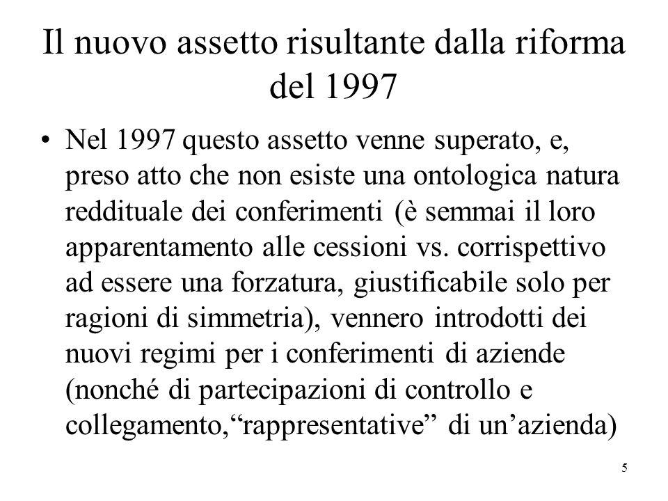 Il nuovo assetto risultante dalla riforma del 1997 Nel 1997 questo assetto venne superato, e, preso atto che non esiste una ontologica natura redditua