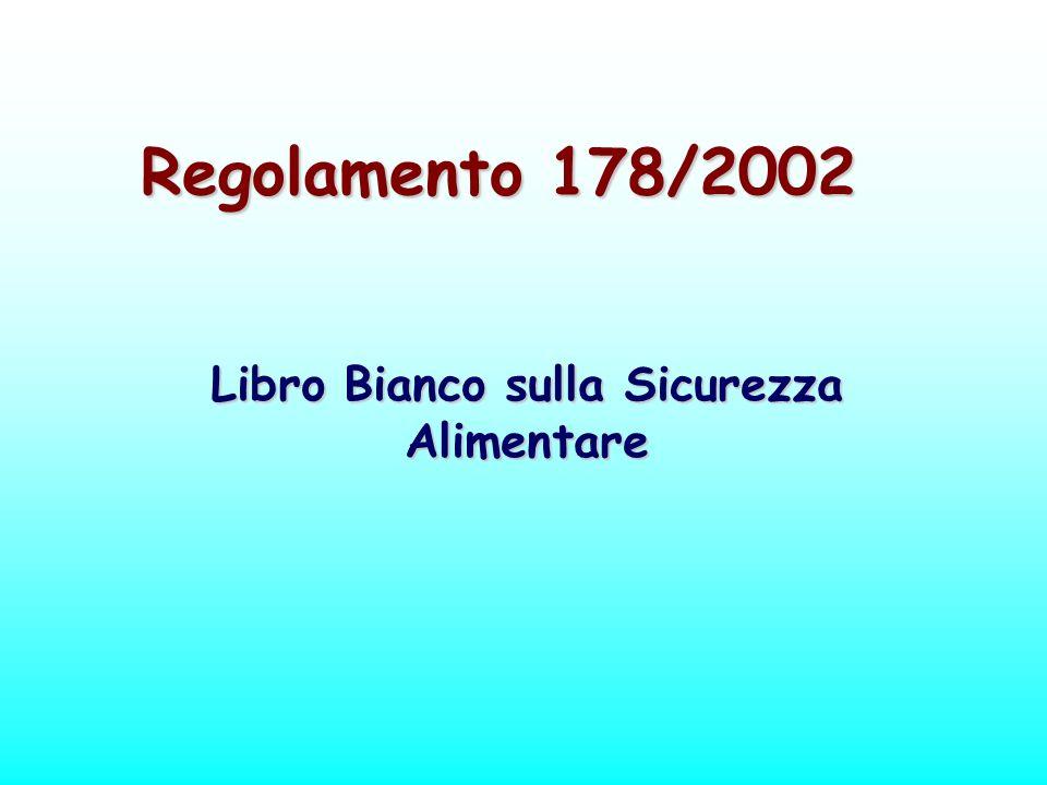 Regolamento 178/2002 Libro Bianco sulla Sicurezza Alimentare